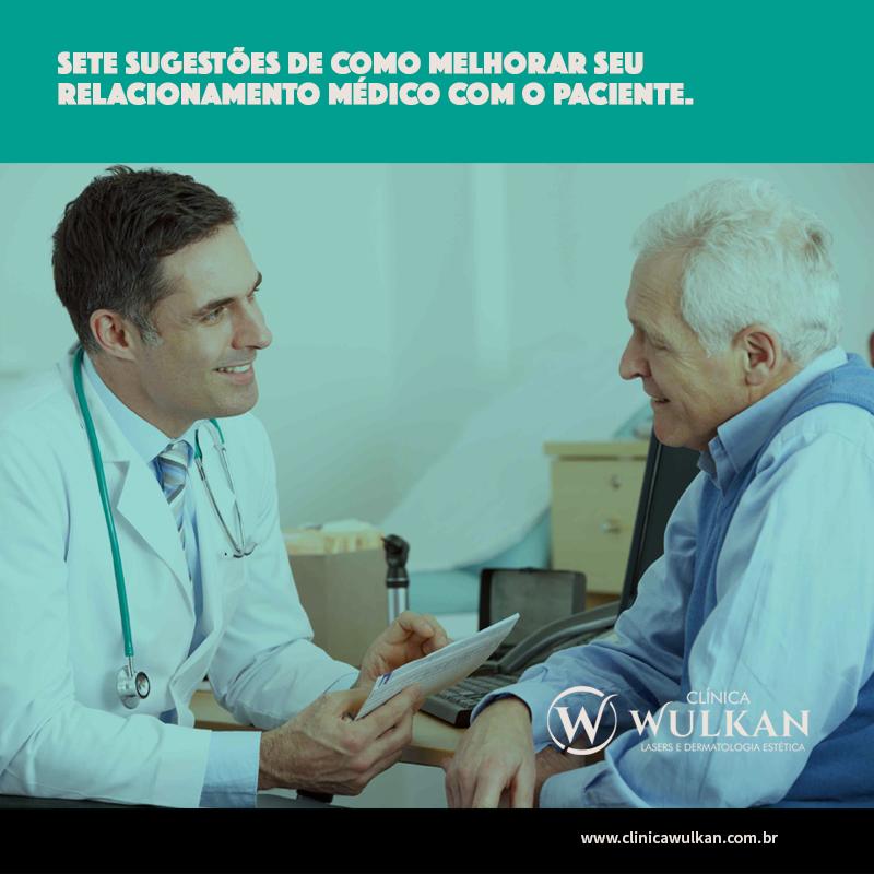 Sete sugestões de como melhorar seu relacionamento médico com o paciente.