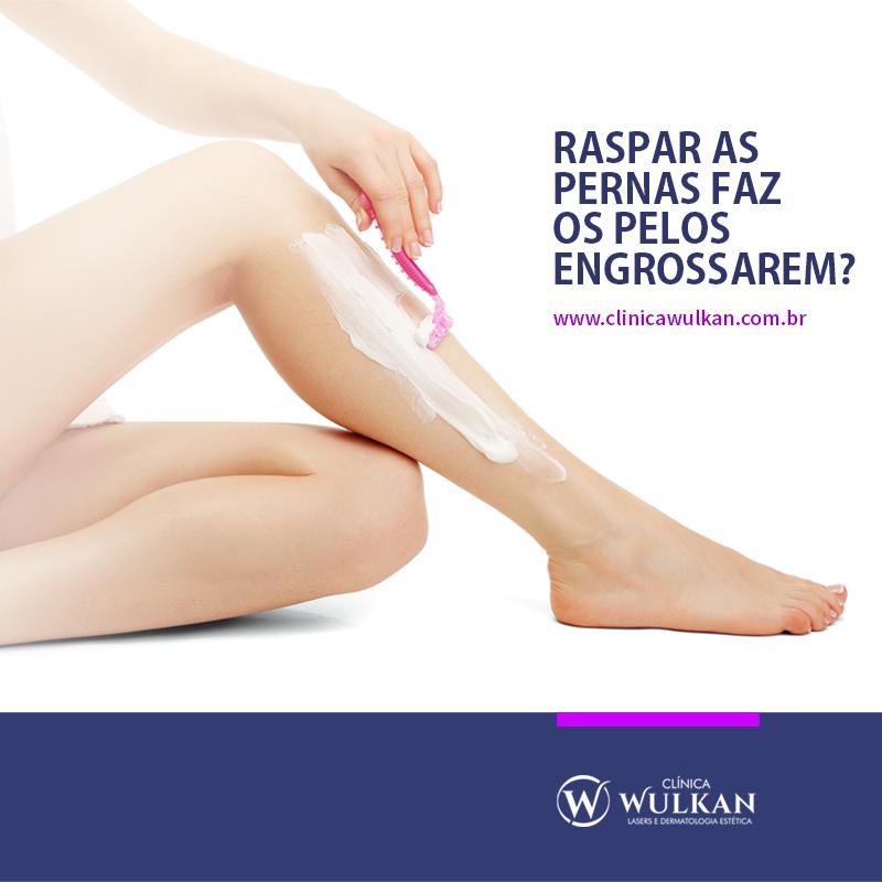 Raspar as pernas faz os pelos engrossarem?