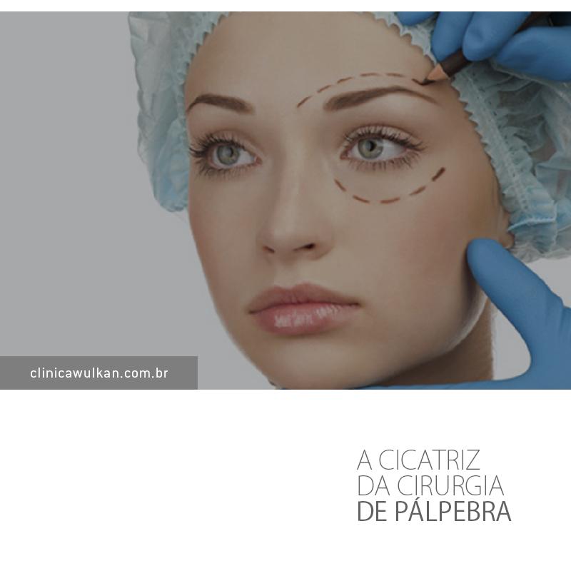 A cicatriz da cirurgia da pálpebra