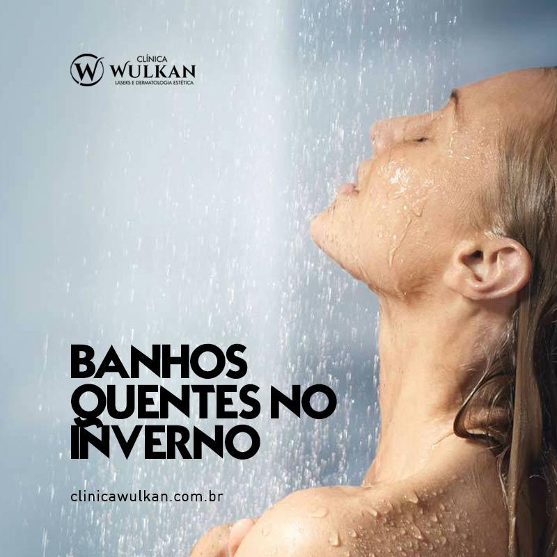 Banhos quentes no inverno.